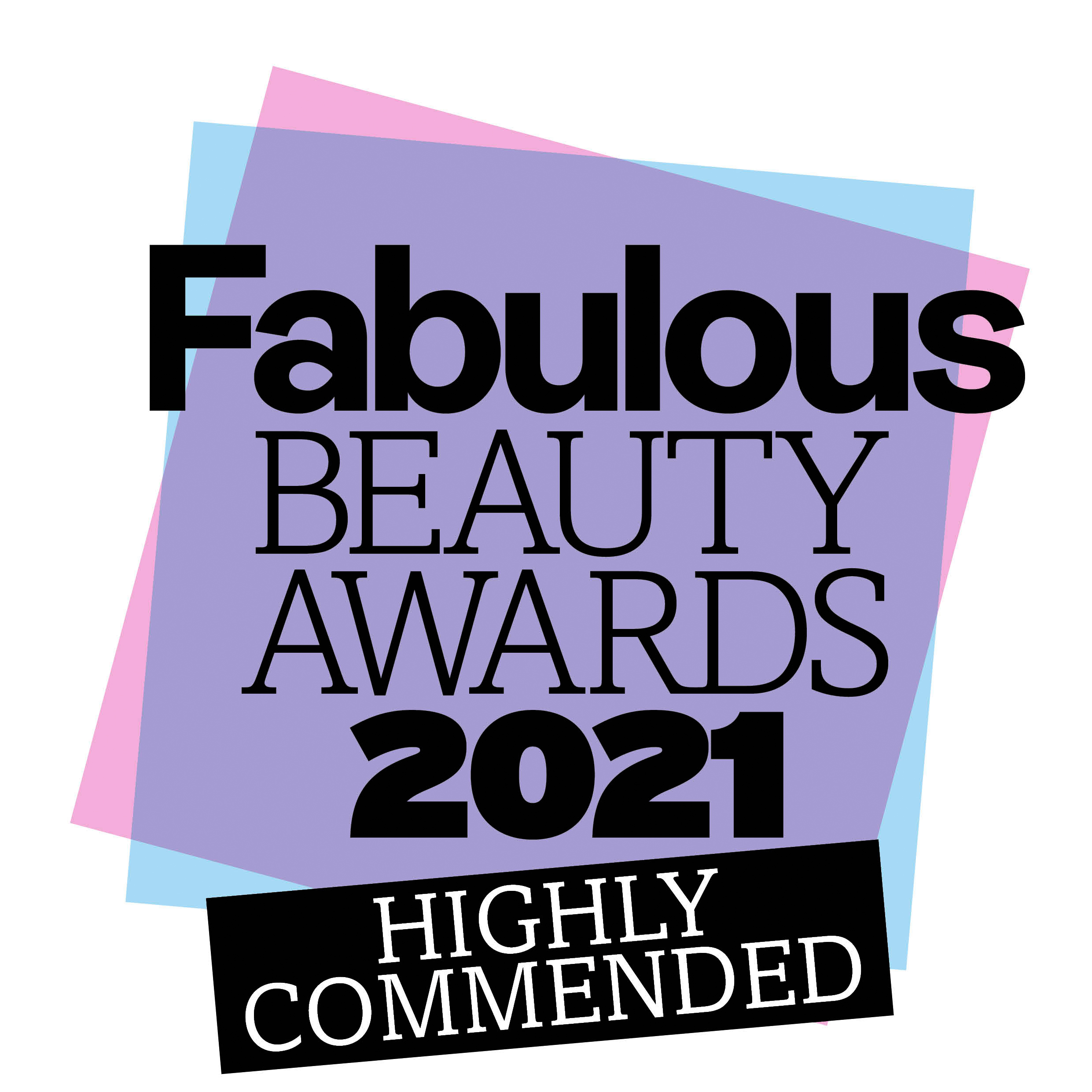 Fabulous Beauty Awards Highly Commended 2021